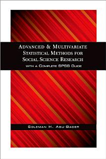 Advanced and Multivariate Statistical Methods for Social Science Research Book