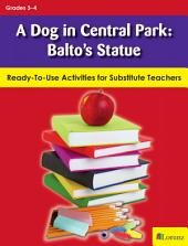 A Dog in Central Park: Balto's Statue: Ready-To-Use Activities for Substitute Teachers