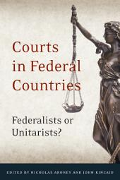 Courts in Federal Countries: Federalists or Unitarists?