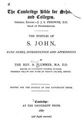 The Epistles of S. John: With Notes, Introduction and Appendices