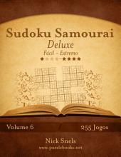 Sudoku Samurai Deluxe - Fácil ao Extremo - Volume 6 - 255 Jogos