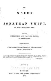 The Works of Jonathan Swift ...: Containing Interesting and Valuable Papers, Not Hitherto Published ... With Memoir of the Author, Volume 2