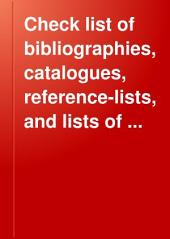 Check List of Bibliographies, Catalogues, Reference-lists, and Lists of Authorities of American Books and Subjects