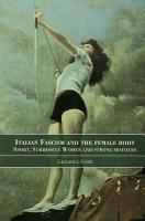 Italian Fascism and the Female Body PDF