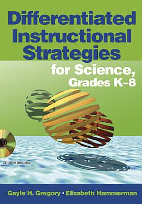 Differentiated Instructional Strategies for Science  Grades K 8 PDF