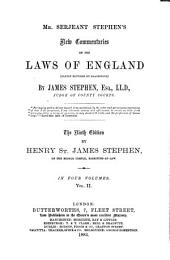 Mr. Serjeant Stephen's New Commentaries on the Laws of England: Partly Founded on Blackstone, Volume 2