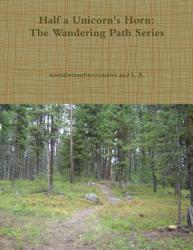 Half A Unicorn S Horn The Wandering Path Series Book PDF