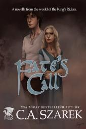 Fate's Call: A Novella from the world of the King's Riders