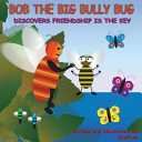 Bob the Big Bully Bug Discovers Friendship Is the Key   Paperback Edition  PDF