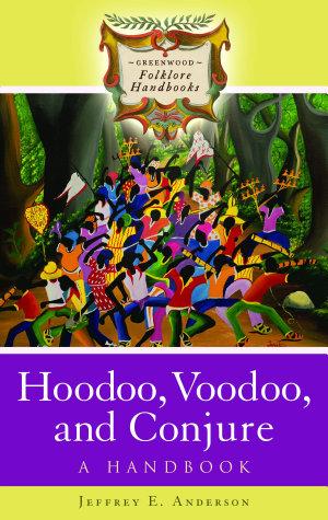 Hoodoo  Voodoo  and Conjure  A Handbook