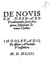 De nouis ex Hebraeo translationibus sacrae scripturae, disceptatio Iohannis Cochlaei