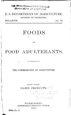 Foods and Food Adulterants ...: Dairy products. 1887