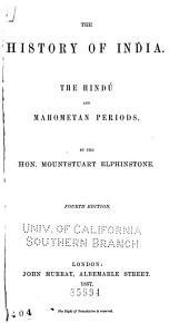 The History of India: The Hindu and Mahomatan Periods