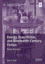 Energy, Ecocriticism, and Nineteenth-Century Fiction