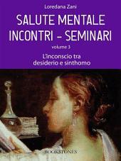 Salute mentale. Incontri-Seminari. Volume 3. L'inconscio tra desiderio e sinthomo: Volume 3