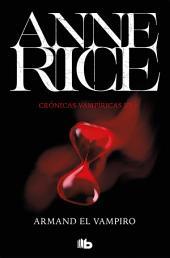 Armand el vampiro (Crónicas Vampíricas 6): Crónicas Vampíricas VI