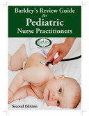 Barkley s Review Guide for Pediatric Nurse Practitioners