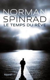 Le Temps du rêve: traduit de l'anglais par Roland C. Wagner et Sylvie Denis