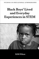 Black Boys' Lived and Everyday Experiences in STEM
