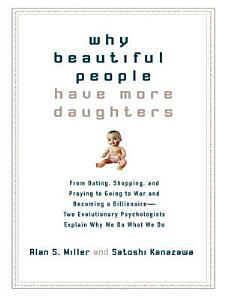 Why Beautiful People Have More Daughters Book