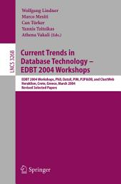 Current Trends in Database Technology - EDBT 2004 Workshops: EDBT 2004 Workshops PhD, DataX, PIM, P2P&DB, and ClustWeb, Heraklion, Crete, Greece, March 14-18, 2004, Revised Selected Papers