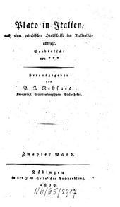 Plato in Italien: aus einer griechischen Handschrift ins Italienische übersezt, Band 2