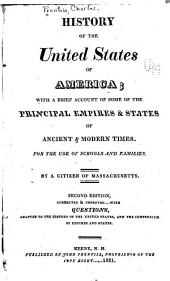 History of the United States of America: with a brief account of some of the principal empires and states of ancient and modern times : for the use of school and families