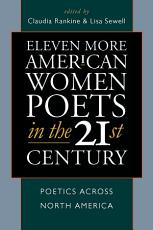 Eleven More American Women Poets in the 21st Century PDF
