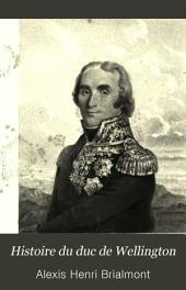 Histoire du duc de Wellington: Volume 2
