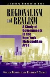 Regionalism and Realism: A Study of Governments in the New York Metropolitan Area