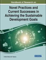 Handbook of Research on Novel Practices and Current Successes in Achieving the Sustainable Development Goals