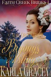 Mail Order Bride - Bryony's Destiny: Sweet Clean Historical Western Mail Order Bride Inspirational Romance