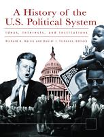 A History of the U S  Political System  Ideas  Interests  and Institutions  3 volumes  PDF