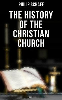 The History of the Christian Church  Vol 1 8 PDF