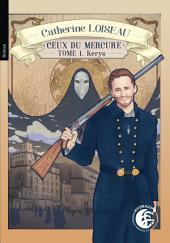 Ceux du mercure: Kerys - tome 1