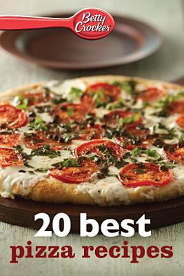 Betty Crocker 20 Best Pizza Recipes PDF