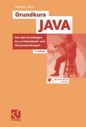 Grundkurs JAVA: Von den Grundlagen bis zu Datenbank- und Netzanwendungen, Ausgabe 4
