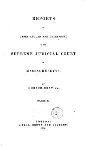 Reports of Cases Argued and Determined in the Supreme Judicial Court of the Commonwealth of Massachusetts: 1858, Volume 11; Volume 77
