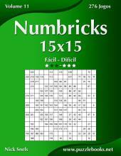 Numbricks 15x15 - Fácil ao Difícil - Volume 11 - 276 Jogos