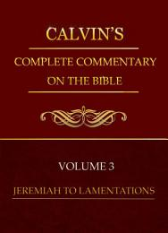 Calvin's Complete Commentary on the Bible, Volume 3