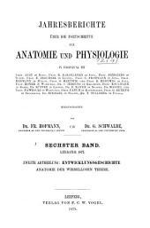 Jahresbericht über die Fortschritte der Anatomie und Physiologie: Band 6,Ausgaben 2-3