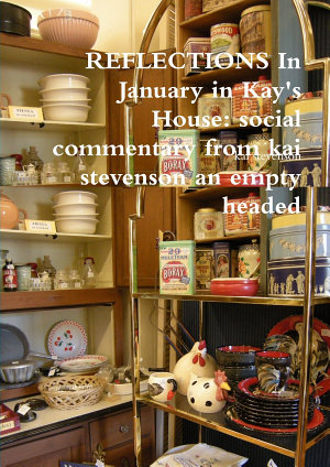 REFLECTIONS In January in Kay s House  social commentary from an empty headed housewife
