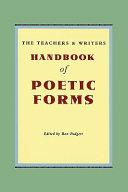 The Teachers   Writers Handbook of Poetic Forms PDF