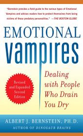 Emotional Vampires: Dealing with People Who Drain You Dry, Revised and Expanded 2nd Edition: Dealing with People Who Drain You Dry, 2nd Edition, Edition 2