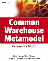 Common Warehouse Metamodel Developer's Guide