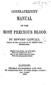 Confraternity Manual of the Most Precious Blood. By Edward Caswall