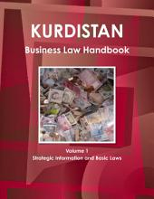 Kurdistan Business Law Handbook: Strategic Information and Laws