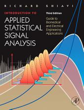 Introduction to Applied Statistical Signal Analysis: Guide to Biomedical and Electrical Engineering Applications, Edition 3