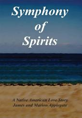 Symphony of Spirits: A Native American Love Story