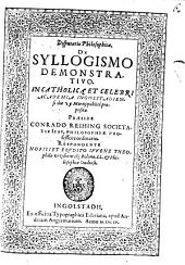 Disputatio Philosophica de syllogismo demonstrativo